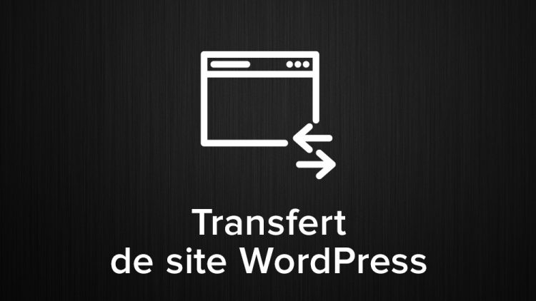 transfert de site wordpress