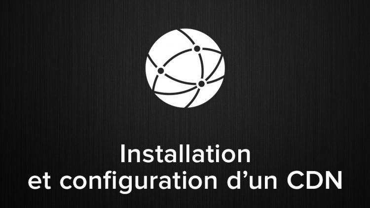 installation et configuration de CDN
